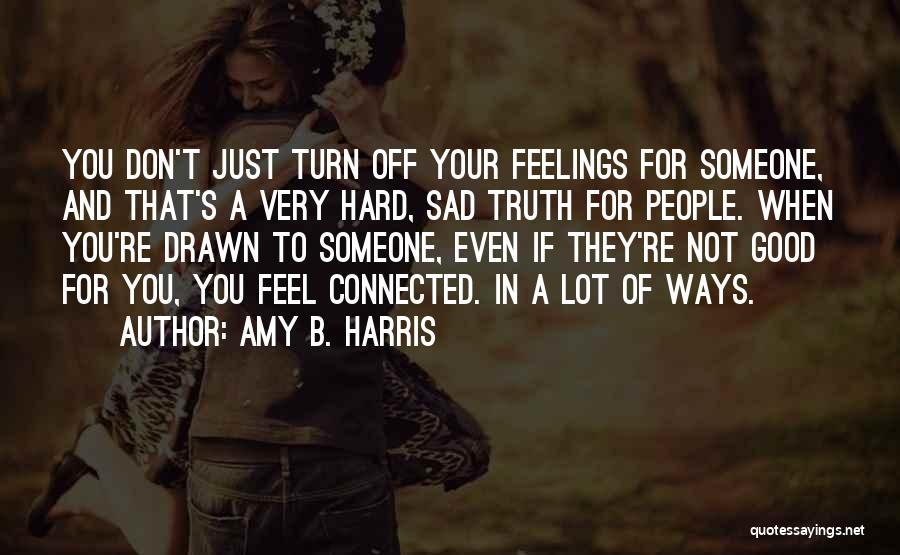 Amy B. Harris Quotes 1041785