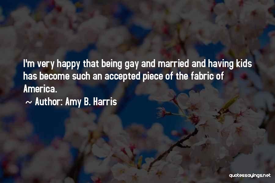 Amy B. Harris Quotes 812987