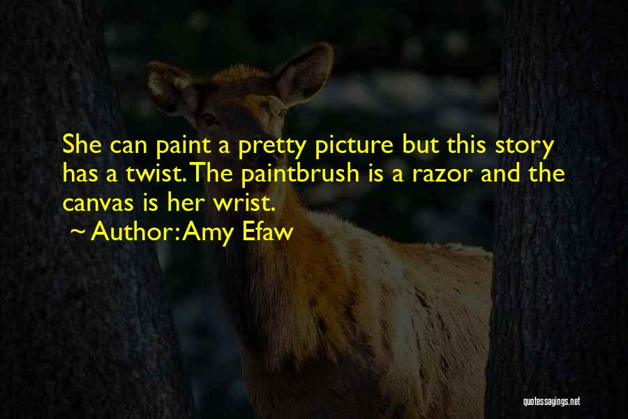 Amy Efaw Quotes 899032