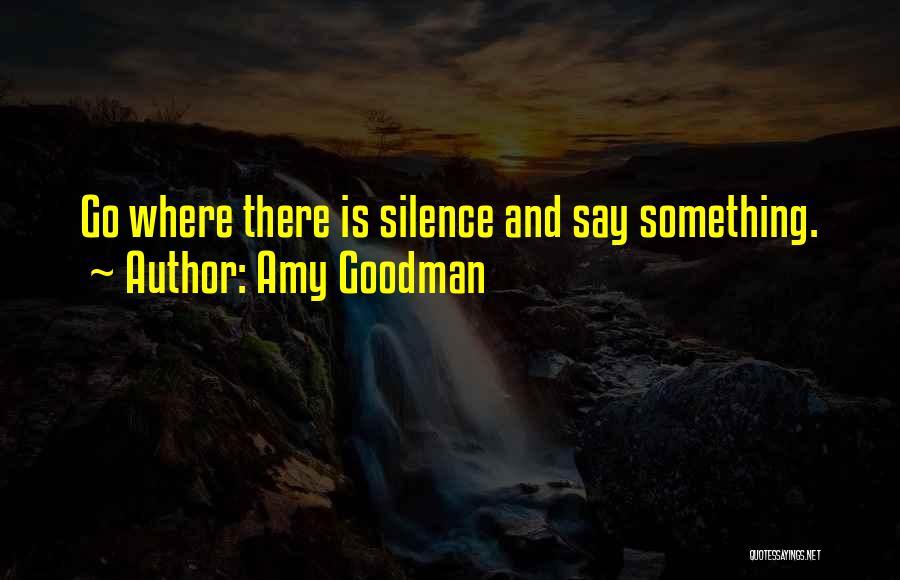 Amy Goodman Quotes 690460