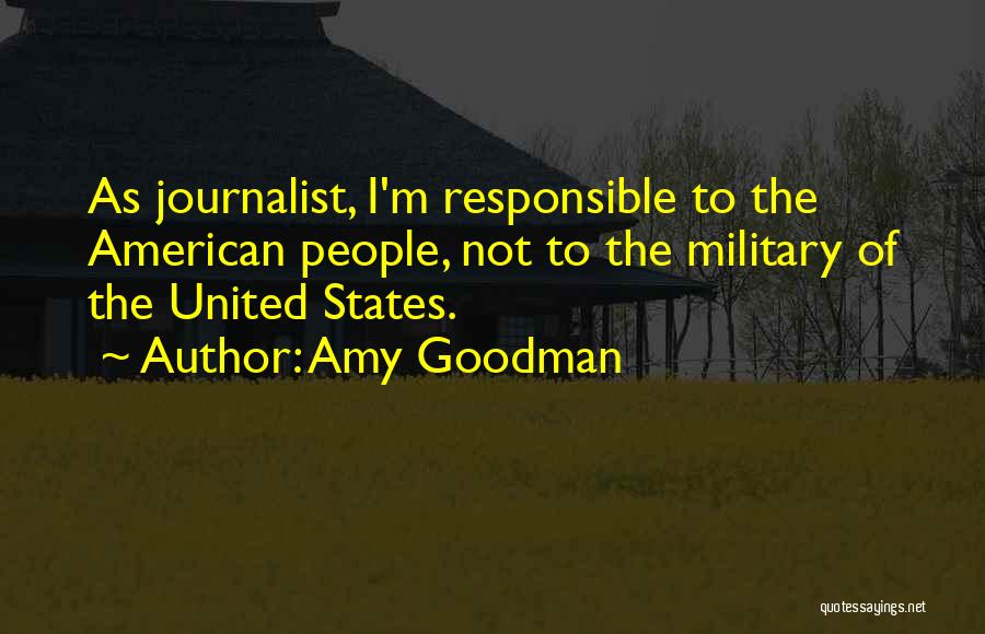Amy Goodman Quotes 970690