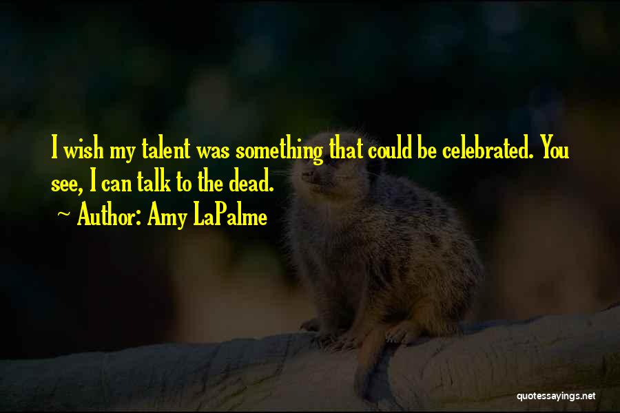 Amy LaPalme Quotes 511401