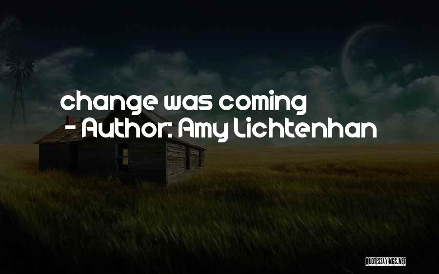 Amy Lichtenhan Quotes 644535