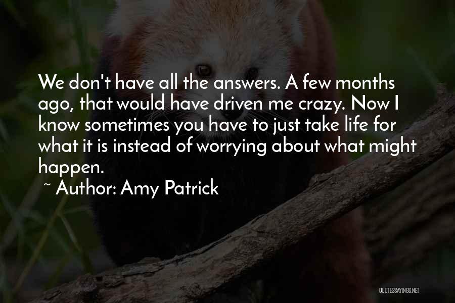Amy Patrick Quotes 139278