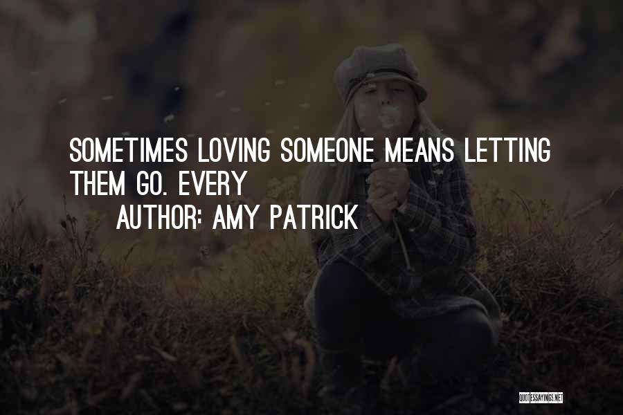 Amy Patrick Quotes 931410
