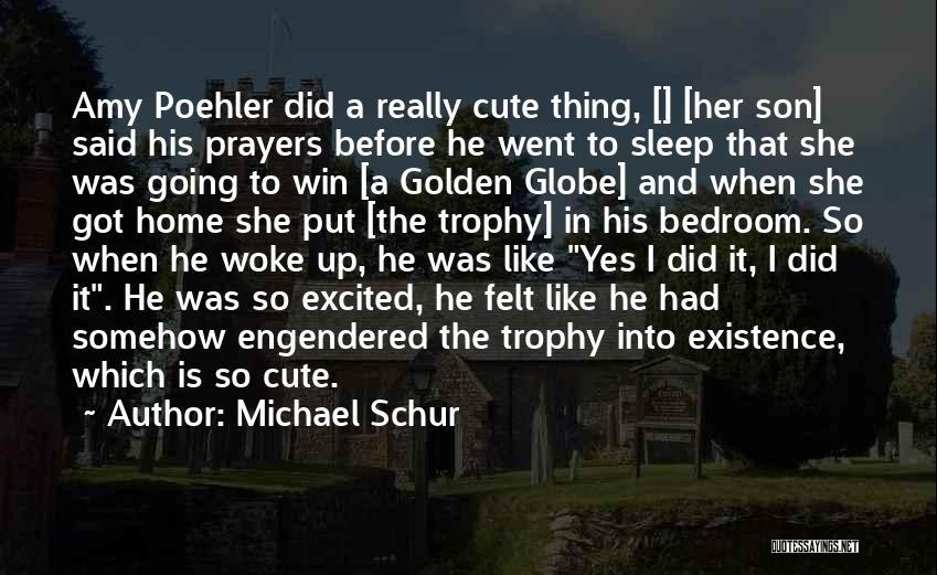 Amy Poehler Golden Globe Quotes By Michael Schur