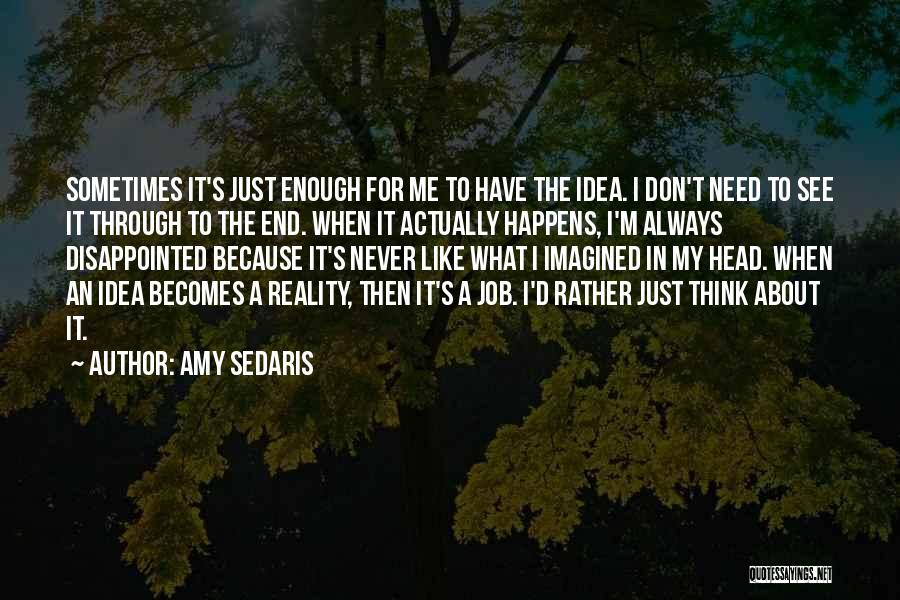 Amy Sedaris Quotes 1288335