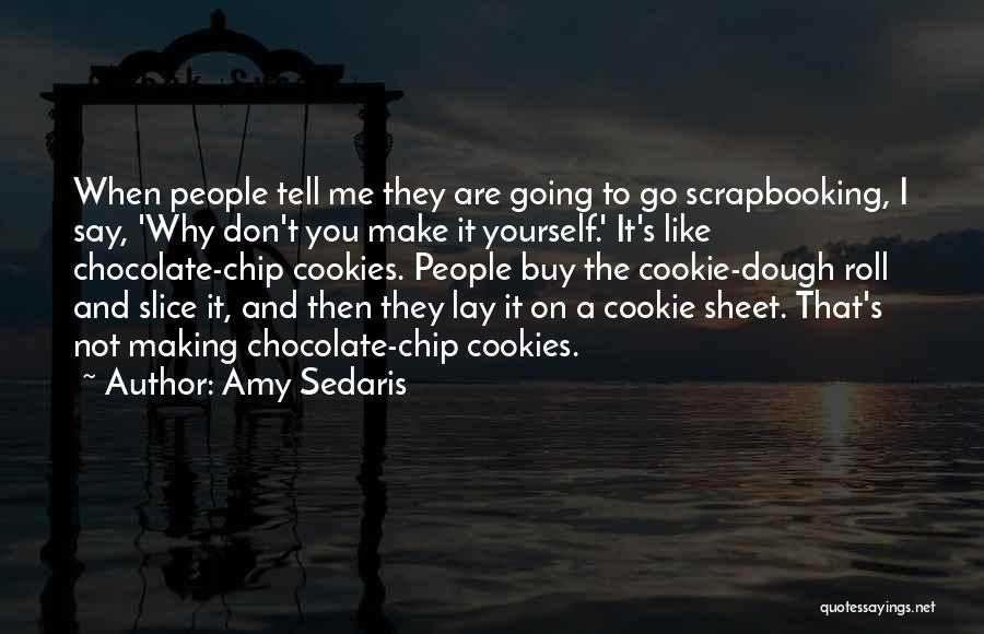 Amy Sedaris Quotes 147329