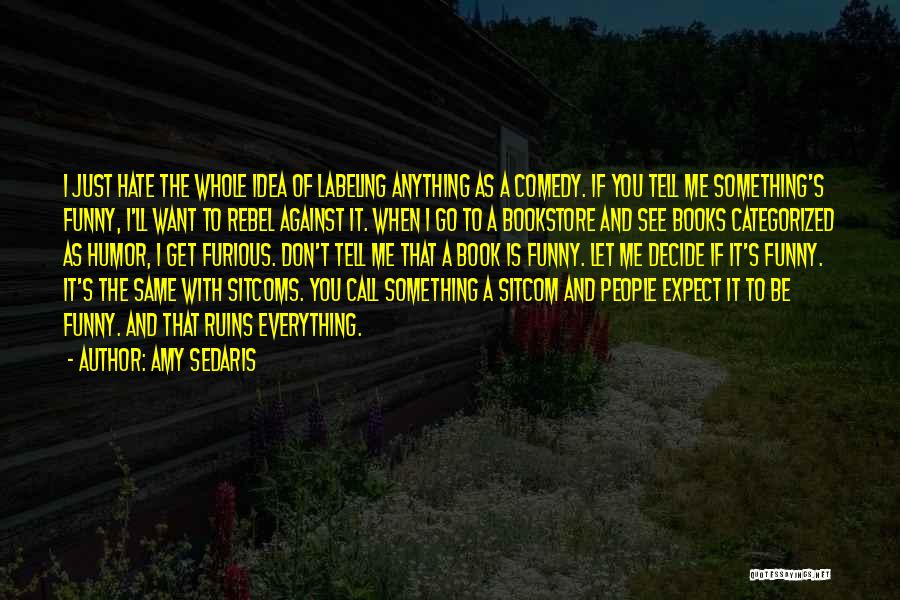 Amy Sedaris Quotes 1716942