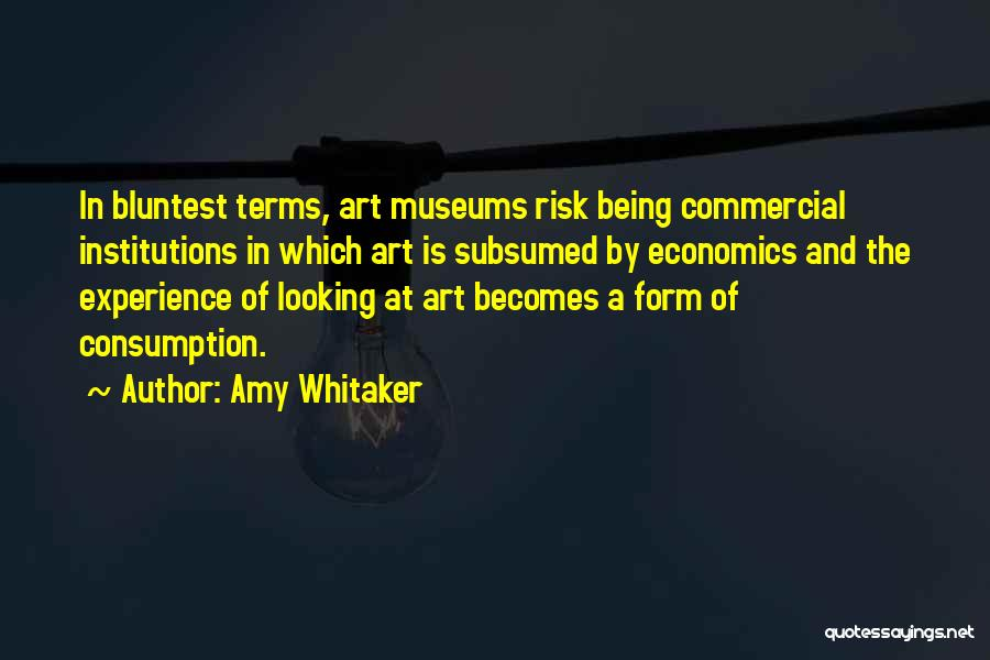 Amy Whitaker Quotes 2171950