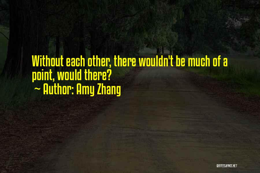 Amy Zhang Quotes 270208