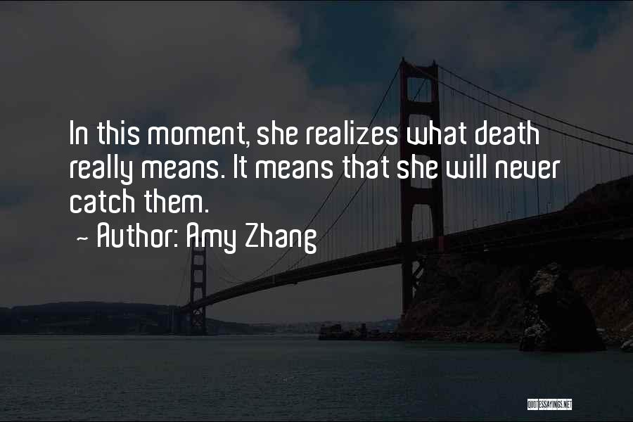 Amy Zhang Quotes 746629