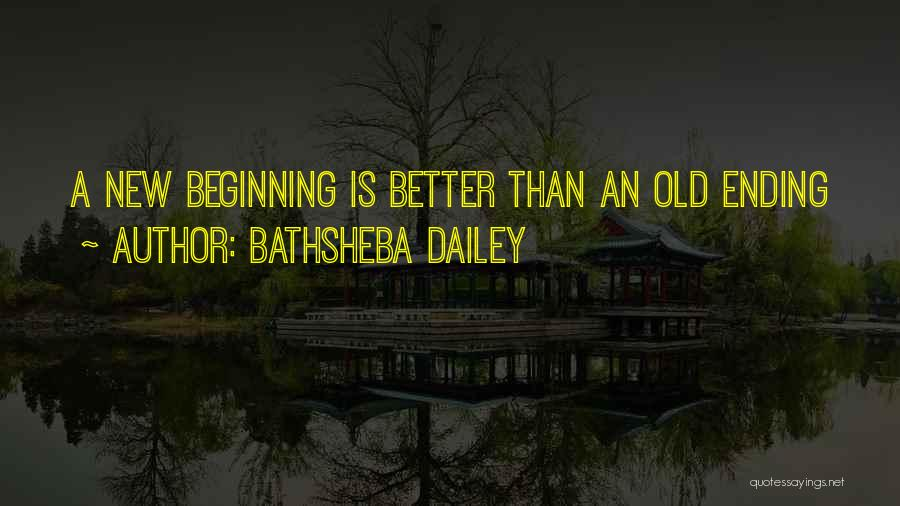 An Ending And New Beginning Quotes By Bathsheba Dailey