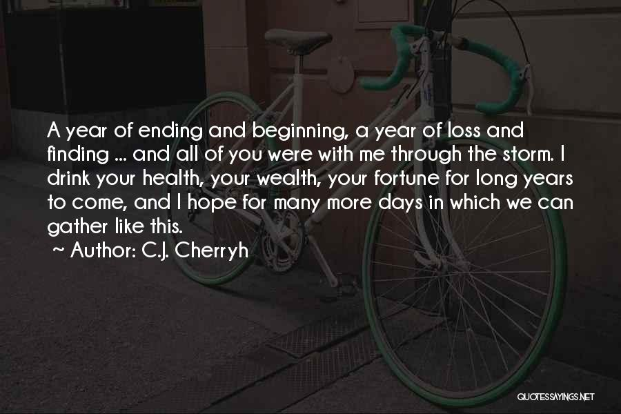 An Ending And New Beginning Quotes By C.J. Cherryh