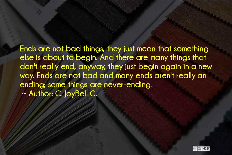 An Ending And New Beginning Quotes By C. JoyBell C.