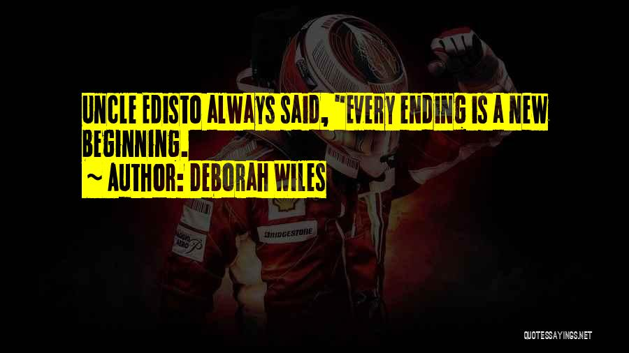 An Ending And New Beginning Quotes By Deborah Wiles