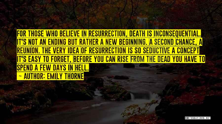 An Ending And New Beginning Quotes By Emily Thorne
