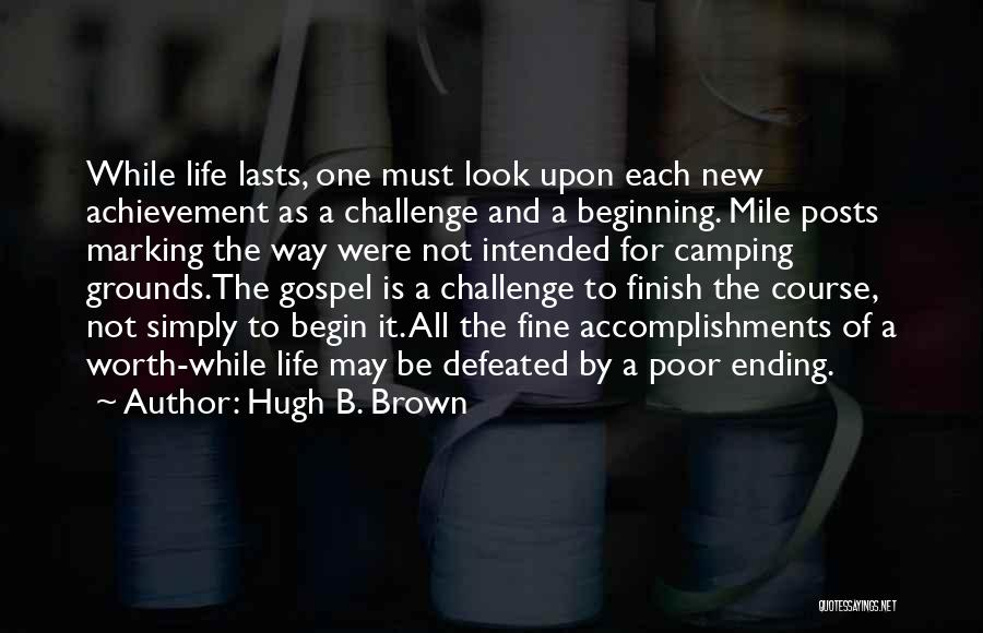 An Ending And New Beginning Quotes By Hugh B. Brown