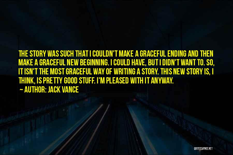 An Ending And New Beginning Quotes By Jack Vance