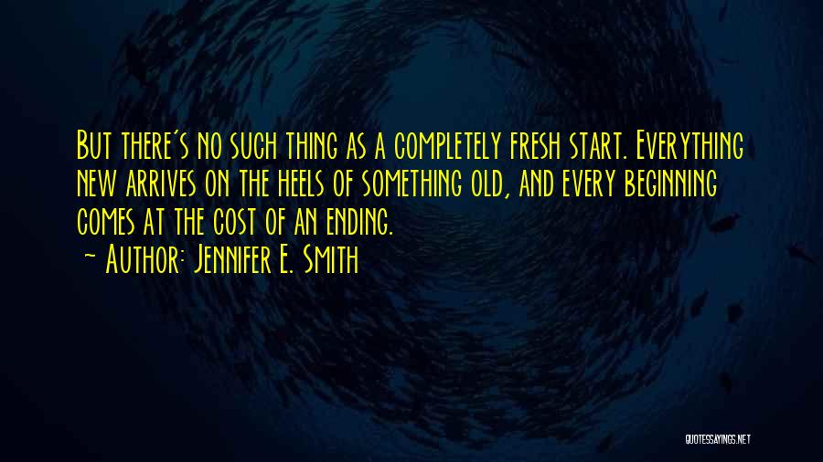 An Ending And New Beginning Quotes By Jennifer E. Smith