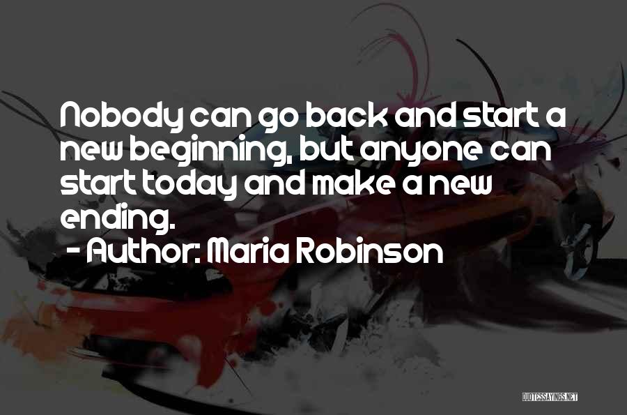 An Ending And New Beginning Quotes By Maria Robinson
