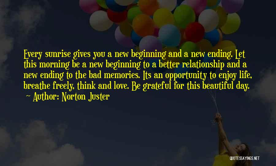 An Ending And New Beginning Quotes By Norton Juster