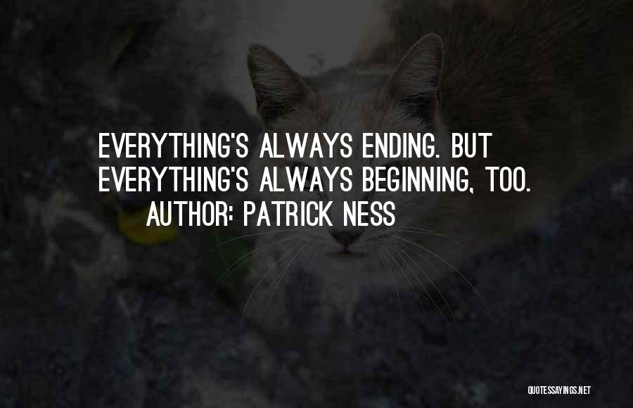 An Ending And New Beginning Quotes By Patrick Ness