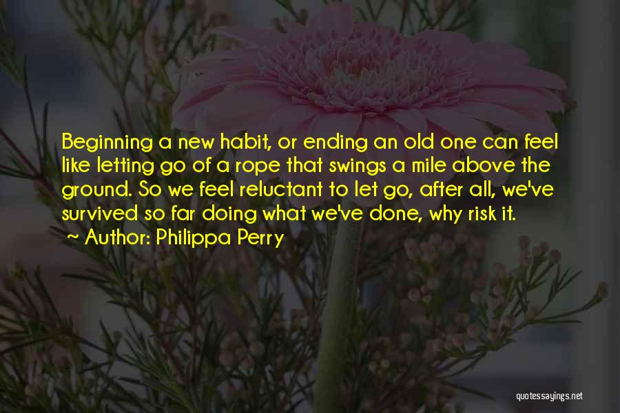 An Ending And New Beginning Quotes By Philippa Perry