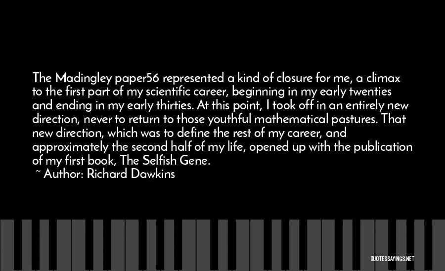 An Ending And New Beginning Quotes By Richard Dawkins