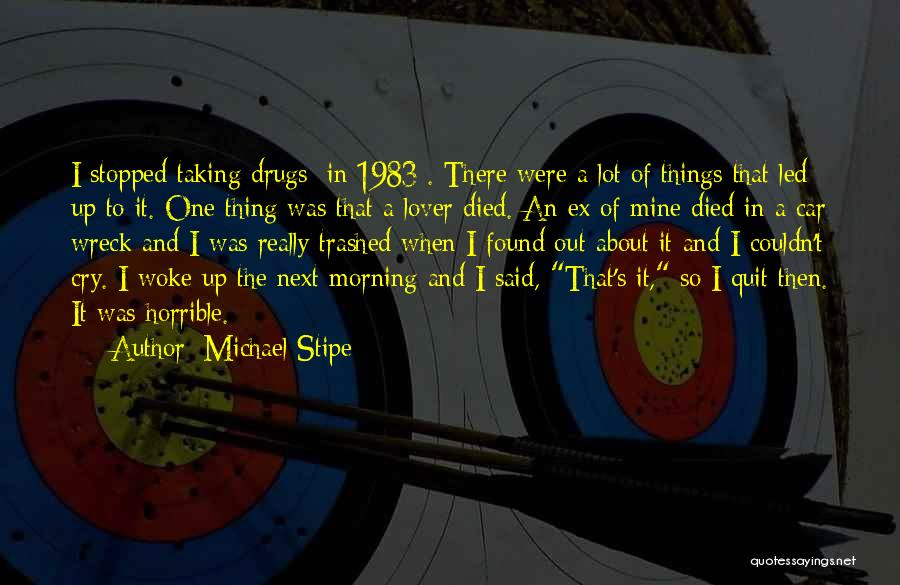 An Ex Lover Quotes By Michael Stipe