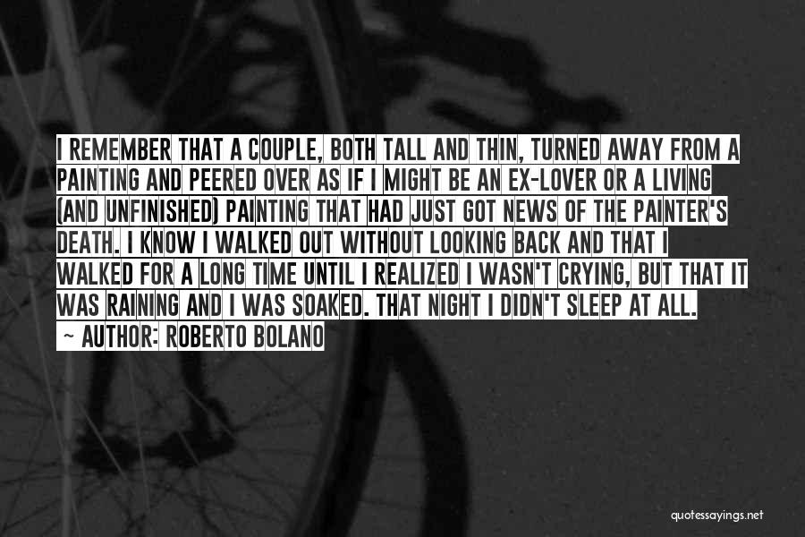 An Ex Lover Quotes By Roberto Bolano