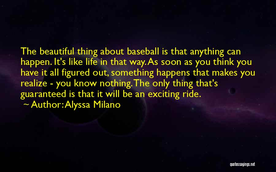 An Exciting Life Quotes By Alyssa Milano