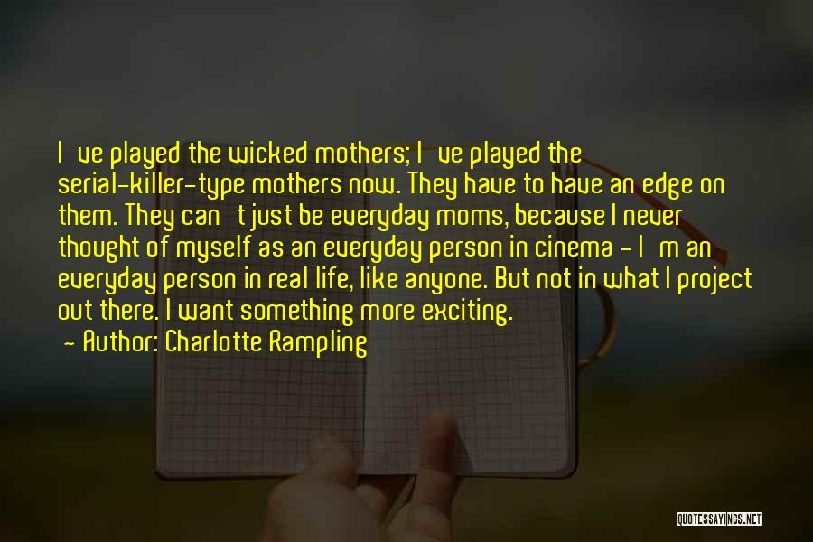 An Exciting Life Quotes By Charlotte Rampling