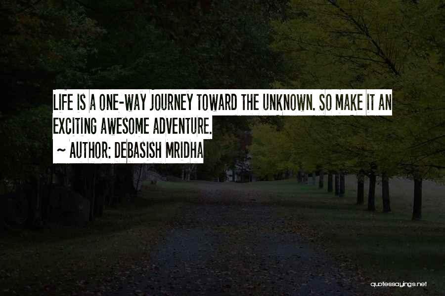 An Exciting Life Quotes By Debasish Mridha