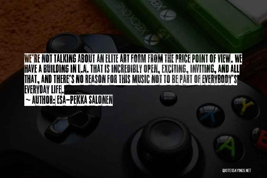 An Exciting Life Quotes By Esa-Pekka Salonen