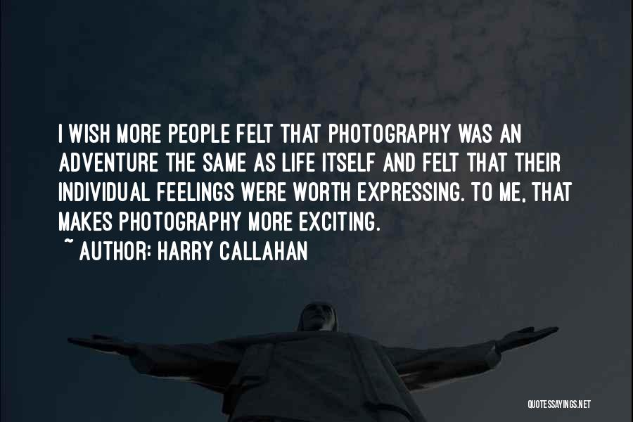 An Exciting Life Quotes By Harry Callahan