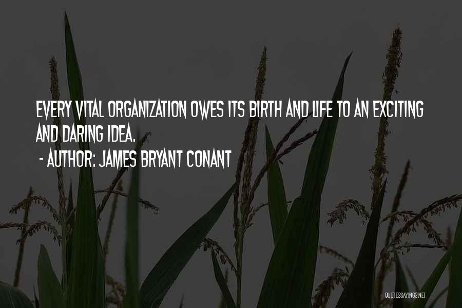 An Exciting Life Quotes By James Bryant Conant