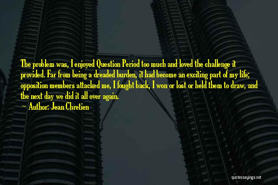 An Exciting Life Quotes By Jean Chretien