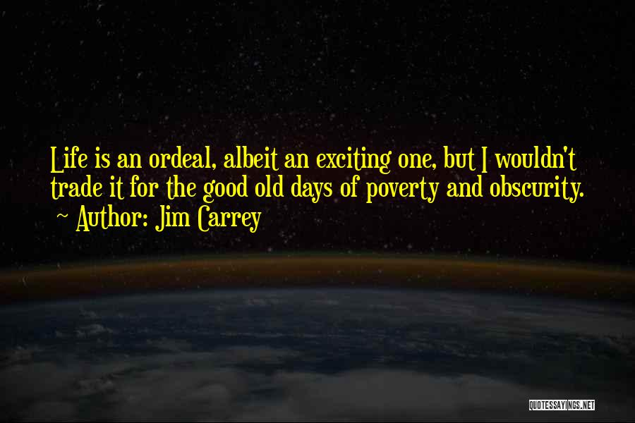 An Exciting Life Quotes By Jim Carrey