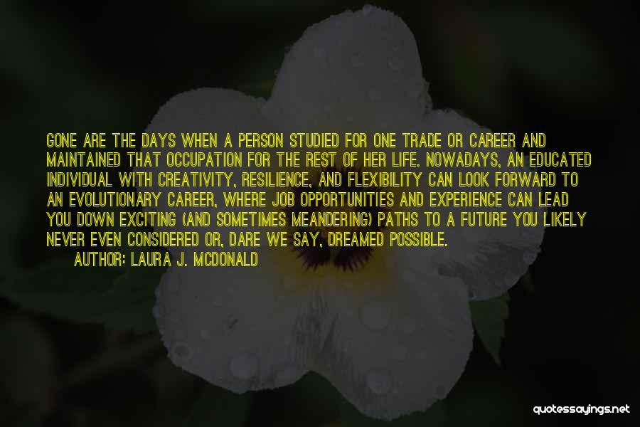 An Exciting Life Quotes By Laura J. McDonald