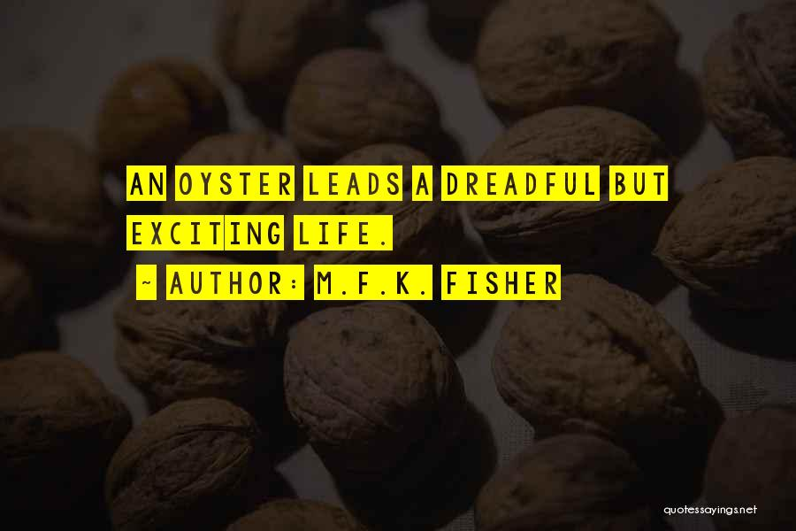 An Exciting Life Quotes By M.F.K. Fisher