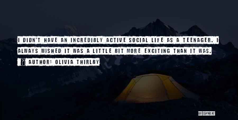 An Exciting Life Quotes By Olivia Thirlby