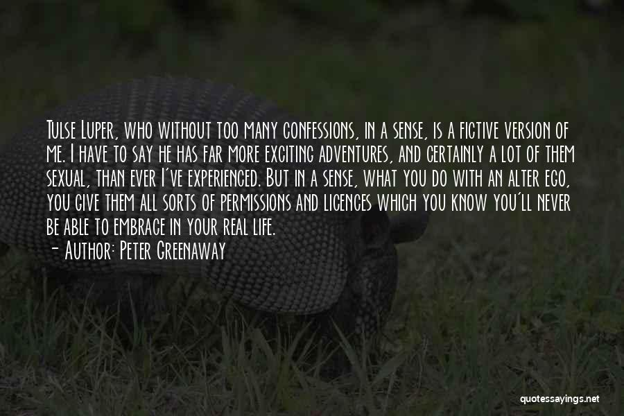 An Exciting Life Quotes By Peter Greenaway