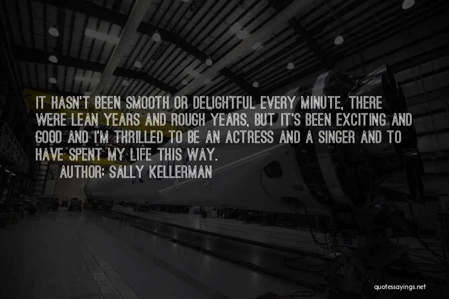 An Exciting Life Quotes By Sally Kellerman