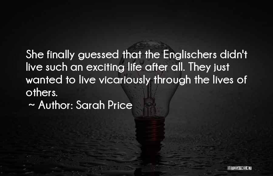 An Exciting Life Quotes By Sarah Price