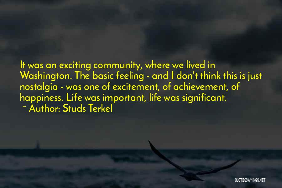 An Exciting Life Quotes By Studs Terkel