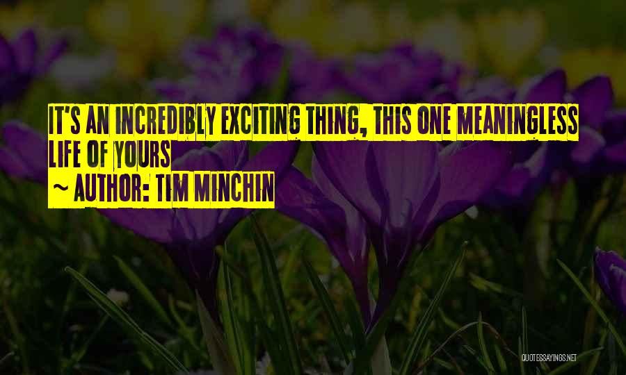 An Exciting Life Quotes By Tim Minchin