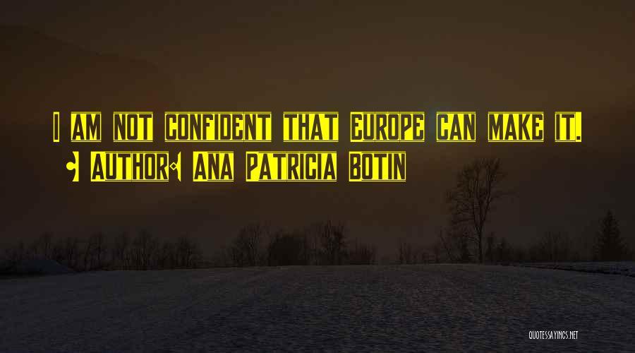 Ana Botin Quotes By Ana Patricia Botin