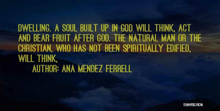 Ana Mendez Ferrell Quotes 192467