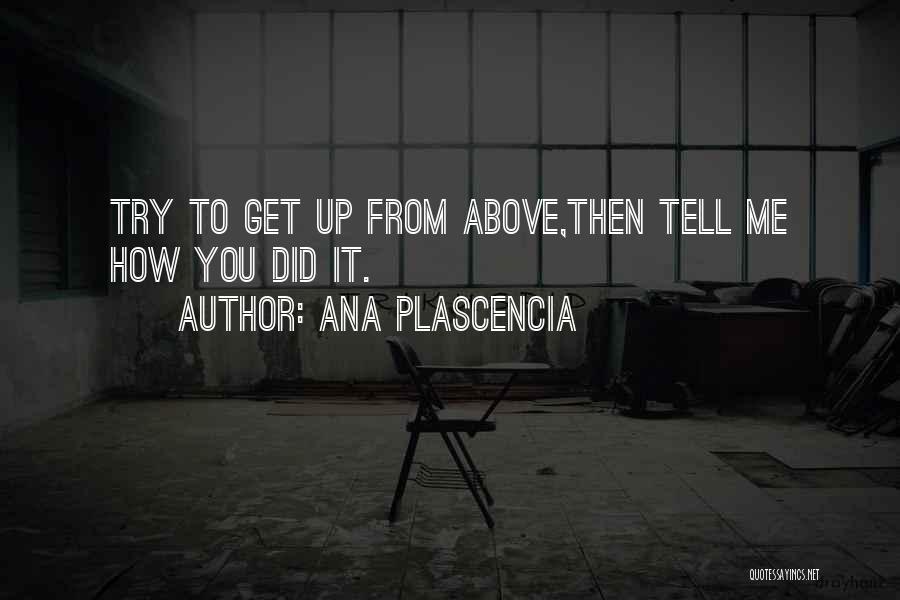 Ana Plascencia Quotes 1537106